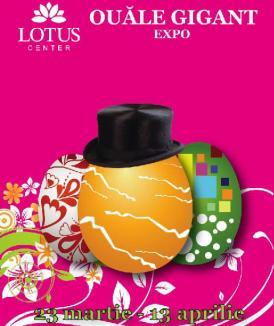 La Lotus Center vin cele mai mari ouă din oraş