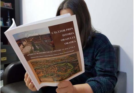 """JURNAL DE ORAŞ. Intitulat """"Călător prin istoria oraşului Oradea"""", manualul de istorie locală a fost conceput pentru elevii de clasa a VII-a, în programa cărora a putut fi introdusă această materie"""