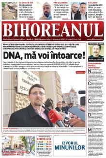 Nu ratați noul BIHOREANUL tipărit! Un procuror acuză: cei care şi-au făcut datoria în DNA au fost hărţuiți şi descurajați