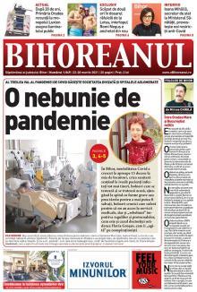 Nu ratați noul BIHOREANUL tipărit: Al treilea val al pandemiei de Covid-19 găsește societatea divizată și spitalele aglomerate