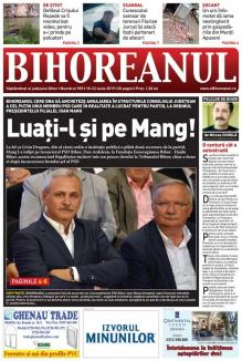 """Nu ratați noul BIHOREANUL tipărit: După """"reţeta"""" Liviu Dragnea, şeful PSD Bihor, Ioan Mang, a patronat angajări frauduloase pe bani publici"""