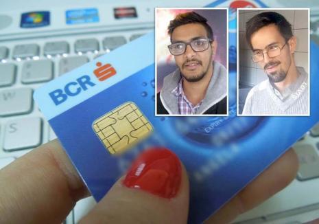Atac la conturi: Trei escroci din Oradea au fentat securitatea BCR, păgubind clienţi posesori de carduri