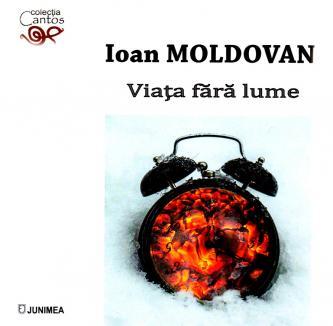 Ioan Moldovan - De la Viața fără nume la Viața fără lume