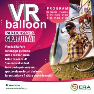 ERA Park Oradea te face să zbori. Vino să vezi lumea din VR Balloon! (VIDEO)