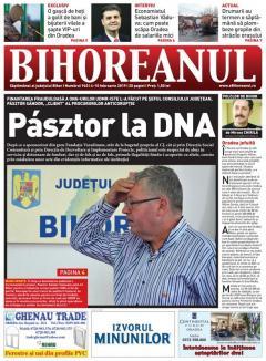 Nu rataţi noul BIHOREANUL tipărit! Şeful Consiliului Judeţean Bihor, Pásztor Sándor, 'client' al procurorilor anticorupţie