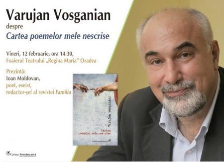 Varujan Vosganian lansează la Oradea 'Cartea poemelor mele nescrise'