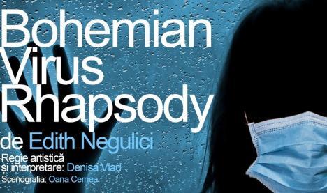 'Bohemian Virus Rhapsody' şi alte spectacole-lectură, pe pagina de Facebook a Teatrului Regina Maria