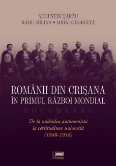 Invitaţie la o lansare de carte: 'Românii din Crişana în Primul Război Mondial. Documente – De la nădejdea autonomistă la certitudinea unionistă'