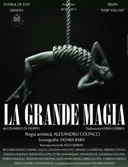 """Spectacol-eveniment al Teatrului orădean: """"La Grande Magia"""", scris de Eduardo de Filippo şi regizat de Alexandru Colpacci"""