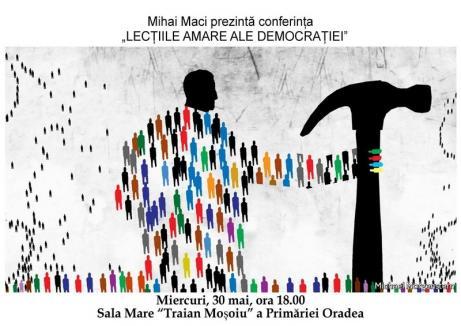 Lecţiile amare ale democraţiei: Filosoful Mihai Maci îi invită pe orădeni la o prelegere