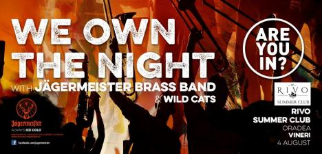 We own the night! Va fi super distracţie la Rivo Summer Club, cu Jagermeister Brass Band şi Wild Cats