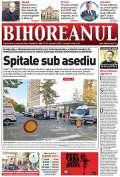 Nu ratați noul BIHOREANUL tipărit: E jale în spitalele din Oradea care tratează pacienți Covid!