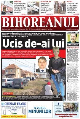 """Nu ratați noul BIHOREANUL tipărit: Dezvăluiri exclusive despre crima """"în familie"""" din Girișu de Criș"""