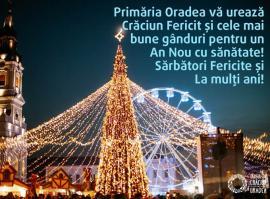 Primăria Oradea vă transmite Crăciun Fericit și An Nou cu sănătate