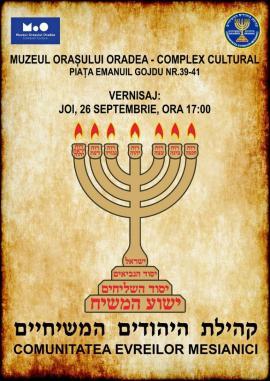 """O nouă expoziție la Muzeul Orașului Oradea: """"Comunitatea Evreilor Mesianici"""""""