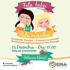 Fata Babei şi Fata Moşului ajung duminică la ERA Park Oradea