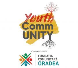 Fundaţia Comunitară Oradea lansează a doua ediţie a programului Youth CommUNITY