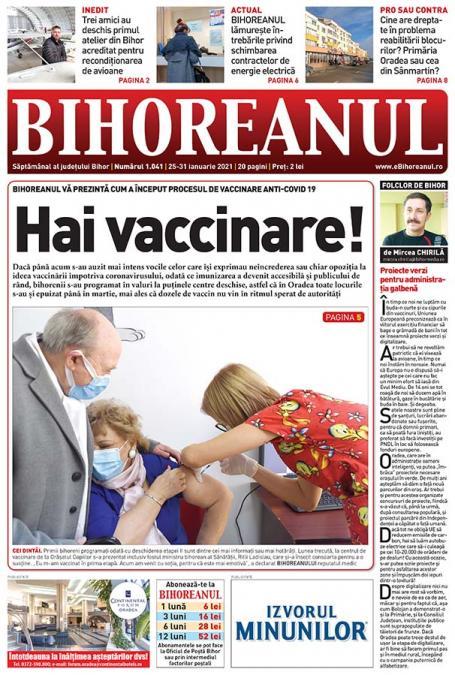 Nu ratați noul BIHOREANUL tipărit: De la suspiciuni la buluceală! Cum merge procesul de vaccinare anti-Covid 19 în Bihor