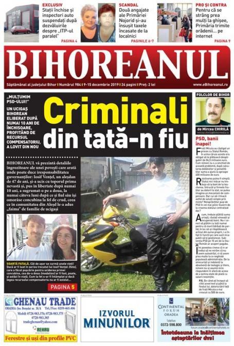 Nu ratați BIHOREANUL tipărit: Mulțumim, PSD! Un ucigaș bihorean, eliberat după numai 10 ani de închisoare, a lovit din nou