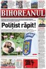 Nu ratați noul BIHOREANUL tipărit! Întâmplare șocantă în Oradea, cu un polițist răpit și pus să-și ceară iertare în genunchi